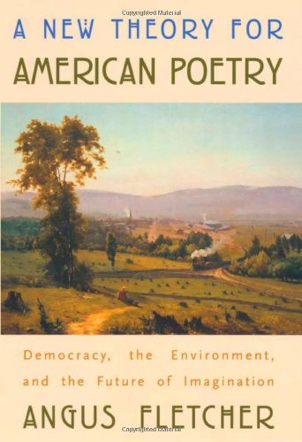 9780674012011: A New Theory for American Poetry: Democracy, the Environment and the Future of Imagination