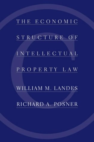 9780674012042: The Economic Structure of Intellectual Property Law