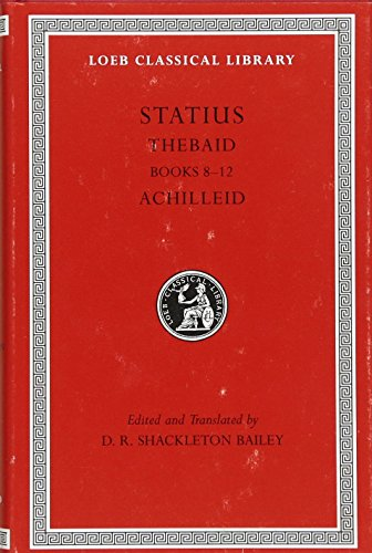 9780674012097: Statius: Thebaid, Books 8-12. Achilleid (Loeb Classical Library No. 498) (English and Latin Edition)