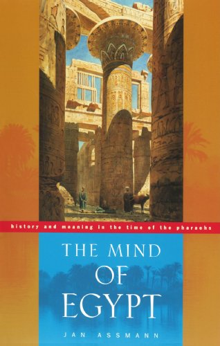9780674012110: The Mind of Egypt: History and Meaning in the Time of the Pharaohs