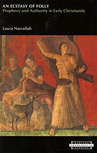 9780674012288: An Ecstasy of Folly: Prophecy and Authority in Early Christianity (Harvard Theological Studies)