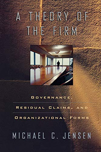 9780674012295: A Theory of the Firm: Governance, Residual Claims, and Organizational Forms