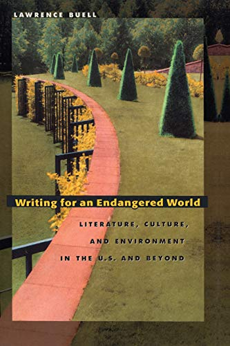 9780674012325: Writing for an Endangered World: Literature, Culture, and Environment in the U.S. and Beyond