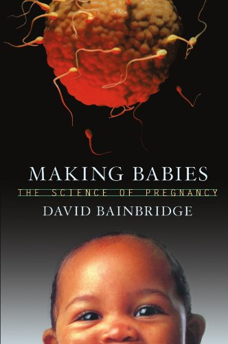 9780674012363: Making Babies: The Science of Pregnancy