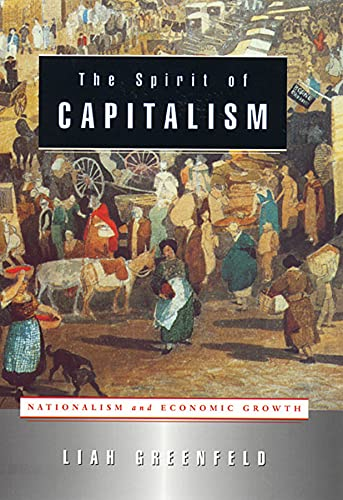 9780674012394: The Spirit of Capitalism: Nationalism and Economic Growth