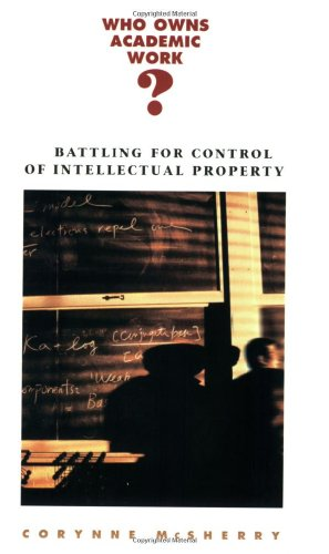 9780674012431: Who Owns Academic Work?: Battling for Control of Intellectual Property
