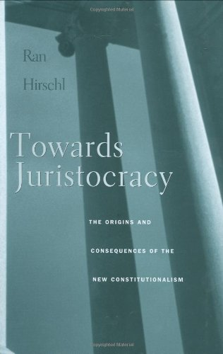 9780674012646: Towards Juristocracy: The Origins and Consequences of the New Constitutionalism