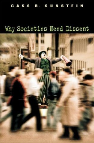 9780674012684: Why Societies Need Dissent (Oliver Wendell Holmes Lectures)