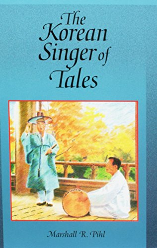 The Korean Singer of Tales (Harvard-Yenching Institute: Pihl, Marshall