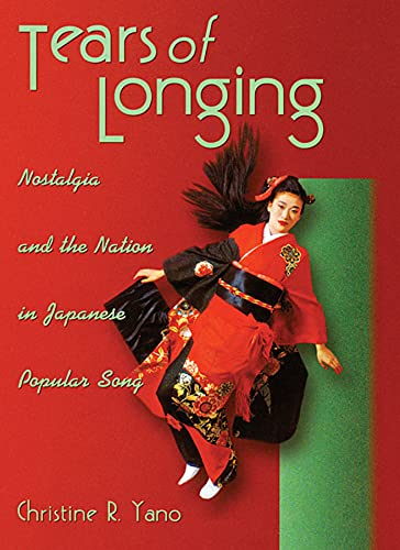 9780674012769: Tears of Longing: Nostalgia and the Nation in Japanese Popular Song (Harvard East Asian Monographs)