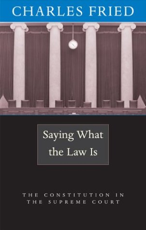 9780674013025: Saying What the Law Is: The Constitution in the Supreme Court