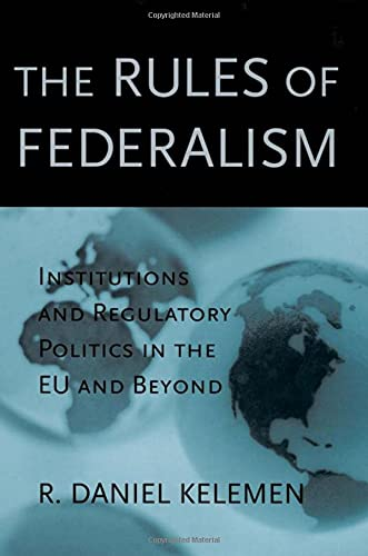 9780674013094: The Rules of Federalism: Institutions and Regulatory Politics in the EU and Beyond