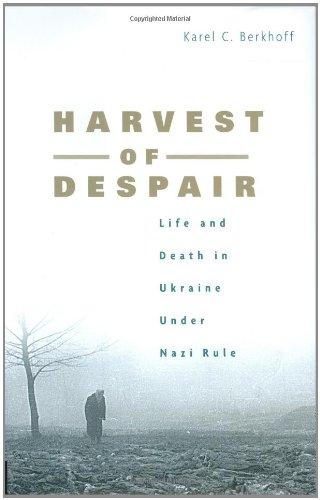 9780674013131: Harvest of Despair: Life and Death in Ukraine Under Nazi Rule