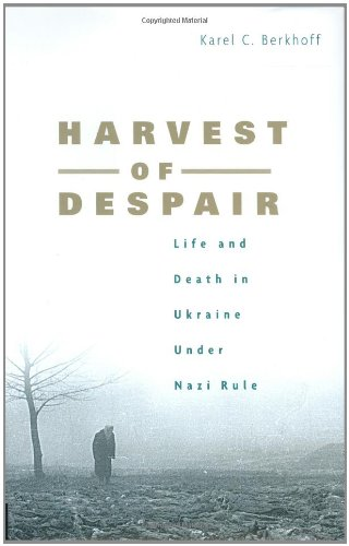 9780674013131: Harvest of Despair: Life and Death in Ukraine Under Nazi Rule