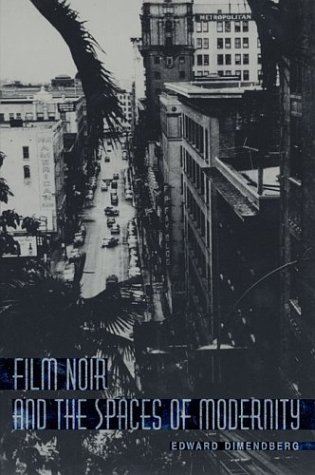 9780674013148: Film Noir and the Spaces of Modernity