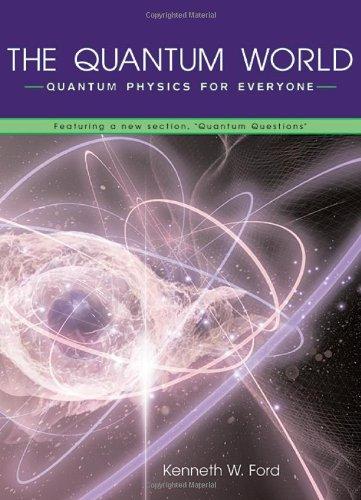 9780674013421: The Quantum World: Quantum Physics for Everyone