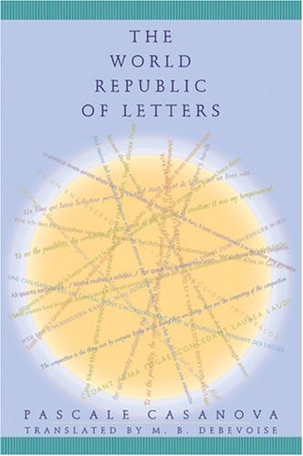 9780674013452: The World Republic of Letters (Convergences: Inventories of the Present)