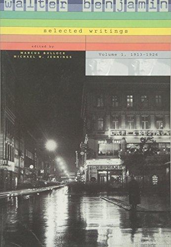 Walter Benjamin: Selected Writings, Volume 1: 1913-1926: Benjamin, Walter