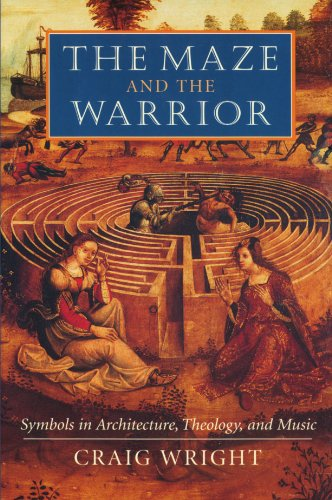 9780674013636: The Maze and the Warrior: Symbols in Architecture, Theology, and Music