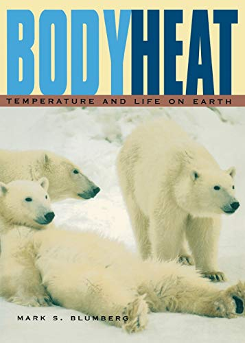 9780674013698: Body Heat: Temperature and Life on Earth