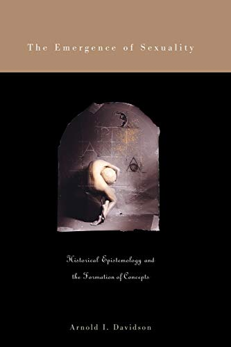 9780674013704: The Emergence of Sexuality: Historical Epistemology and the Formation of Concepts