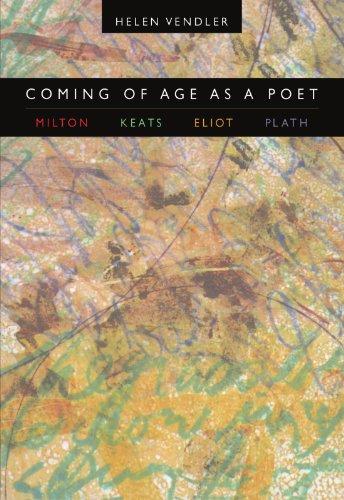 9780674013834: Coming of Age as a Poet: Milton, Keats, Eliot, Plath