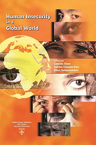 Human Insecurity in a Global World (Studies: Editor-Lincoln C. Chen