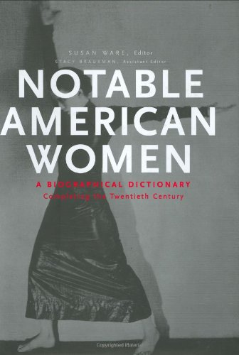 Notable American Women: A Biographical Dictionary Completing the Twentieth Century: Ware, Susan, Ed...