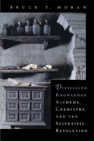 9780674014954: Distilling Knowledge: Alchemy, Chemistry, and the Scientific Revolution (New Histories of Science, Technology, and Medicine)
