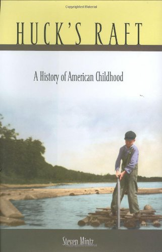 HUCK?S RAFT. a history of American childhood.