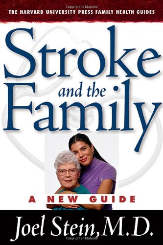 9780674015135: Stroke and the Family: A New Guide (Harvard University Press Family Health Guides)