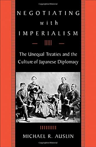 9780674015210: Negotiating with Imperialism: The Unequal Treaties and the Culture of Japanese Diplomacy