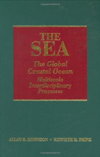 The Sea, Volume 13: The Global Coastal Ocean: Multiscale Interdisciplinary Processes (The Sea: ...