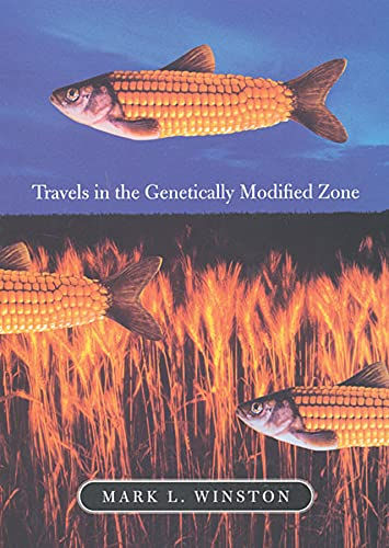 9780674015296: Travels in the Genetically Modified Zone