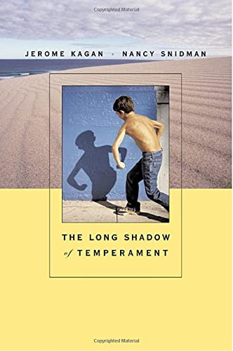 The long shadow of temperament .: Kagan, Jerome & Nancy Snidman.