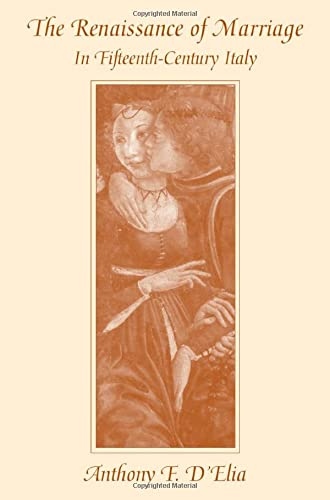 9780674015524: The Renaissance of Marriage in Fifteenth-Century Italy