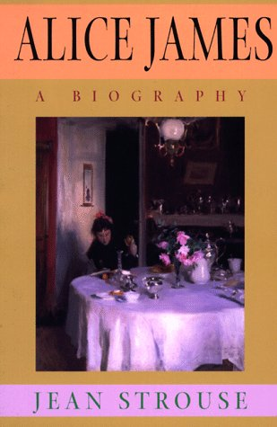 9780674015555: Alice James: A Biography