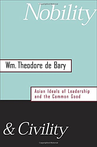 9780674015579: Nobility and Civility: Asian Ideals of Leadership and the Common Good
