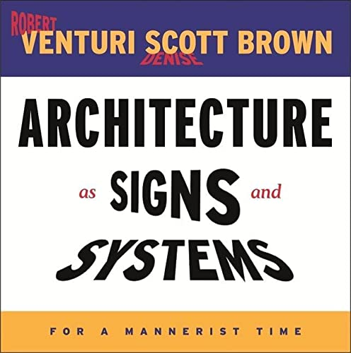 9780674015715: Architecture as Signs and Systems: For a Mannerist Time (The William E. Massey Sr. Lectures in the History of American Civilization)