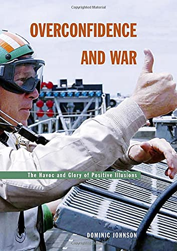 9780674015760: Overconfidence and War: The Havoc and Glory of Positive Illusions