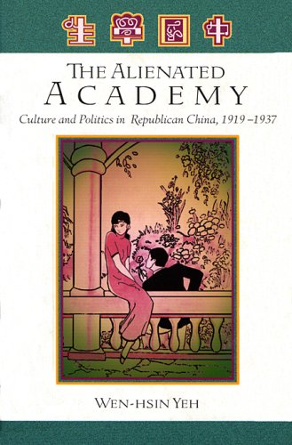 9780674015852: The Alienated Academy: Culture and Politics in Republican China, 1919-1937 (Harvard East Asian Monographs)