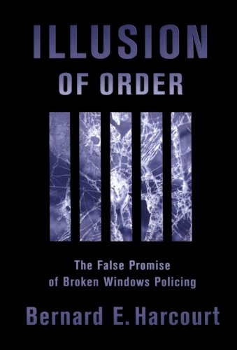 9780674015906: Illusion of Order: The False Promise of Broken Windows Policing