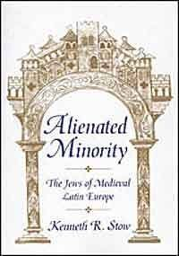 9780674015920: Alienated Minority: The Jews of Medieval Latin Europe