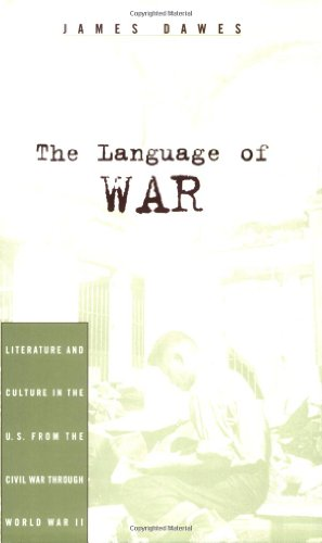 9780674015944: The Language of War: Literature and Culture in the U.S. from the Civil War through World War II