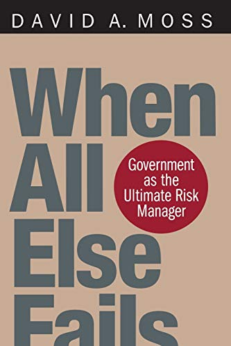9780674016095: When All Else Fails: Government as the Ultimate Risk Manager