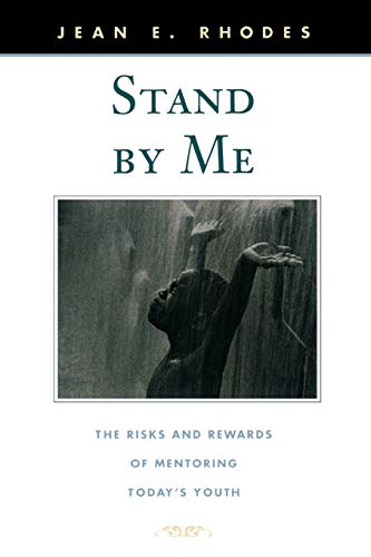 9780674016118: Stand by Me: The Risks and Rewards of Mentoring Today's Youth (The Family and Public Policy)