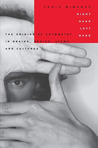 9780674016132: Right Hand, Left Hand: The Origins of Asymmetry in Brains, Bodies, Atoms and Cultures