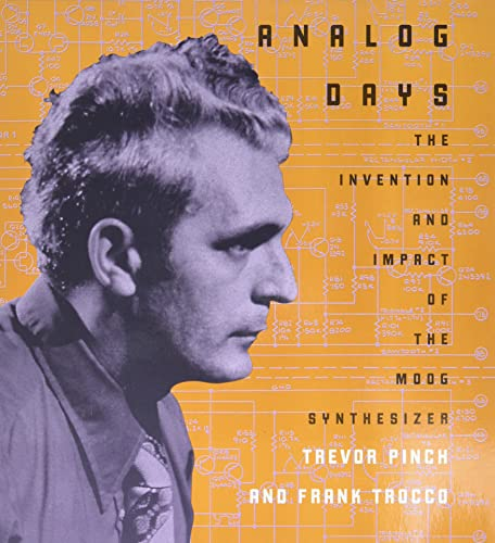 9780674016170: Analog Days: The Invention and Impact of the Moog Synthesizer