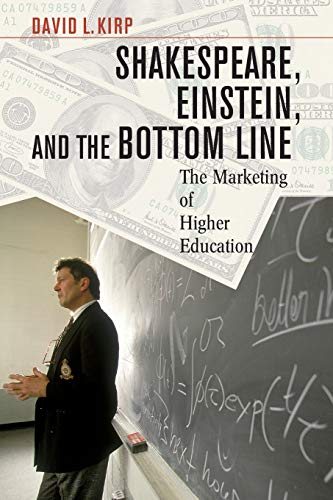 9780674016347: Shakespeare, Einstein, and the Bottom Line: The Marketing of Higher Education