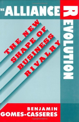 9780674016477: The Alliance Revolution: The New Shape of Business Rivalry